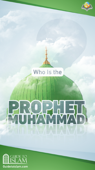 Who is the Prophet Muhammad